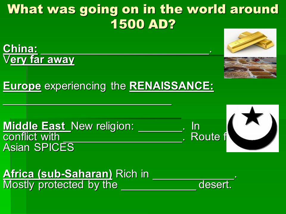 What was going on in the world around 1500 AD.China: ___________________________.