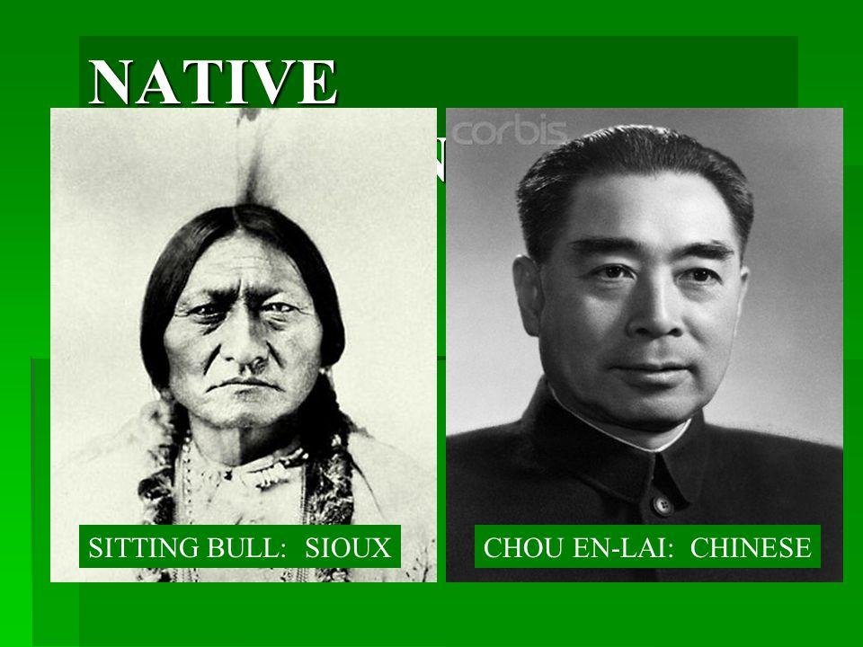 NATIVE AMERICANS??? SITTING BULL: SIOUXCHOU EN-LAI: CHINESE