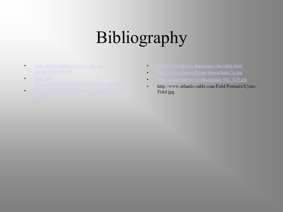 Bibliography http://www.history.com/this-day-in- history/8/5?catId=6http://www.history.com/this-day-in- history/8/5?catId=6 http://all- biographies.co