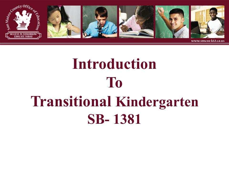 Introduction To Transitional Kindergarten SB- 1381