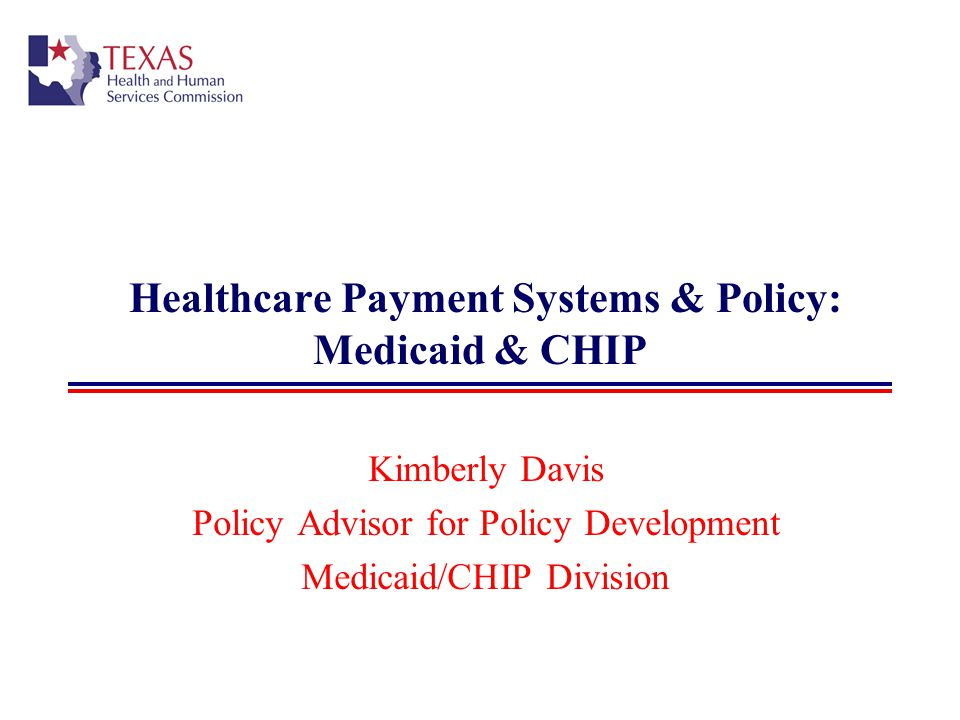 2 Overview Medicaid & CHIP Background Benefits Eligibility & Enrollment Costs & Financing Delivery Models Texas Specifics Current HHSC Initiatives