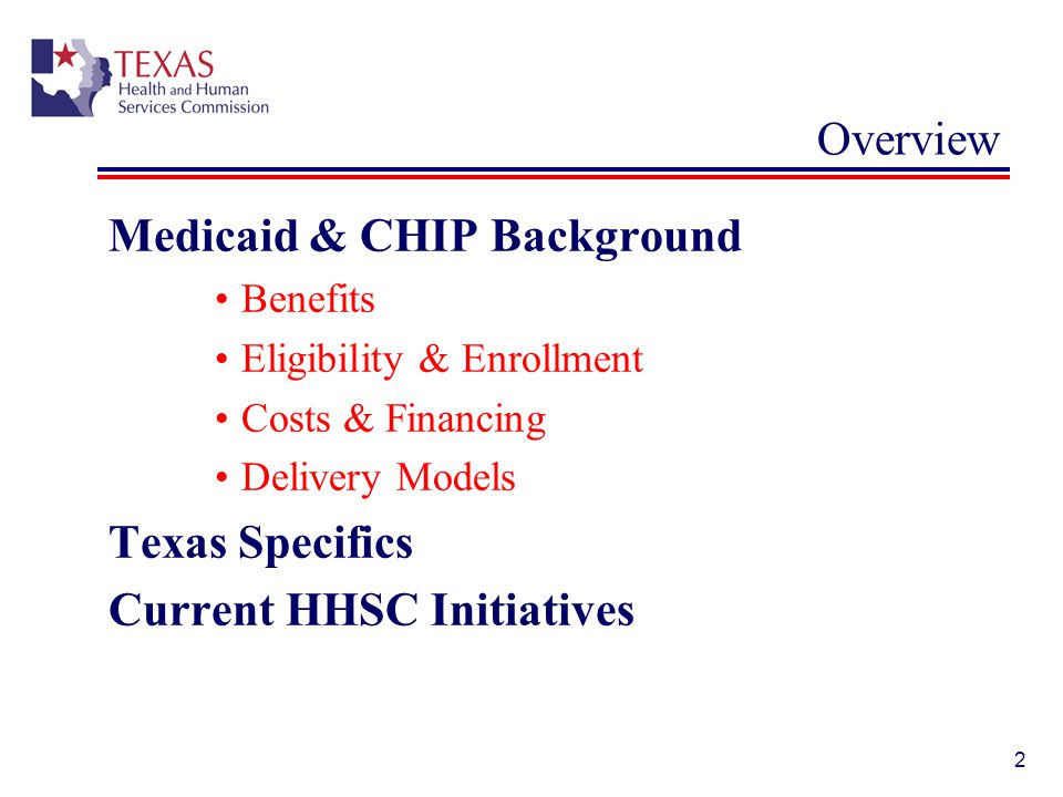 73 Additional Resources Medicaid Managed Care Initiatives www.hhsc.state.tx.us/medicaid/MMC.shtml Approved Healthcare Transformation 1115 waiver www.hhsc.state.tx.us/1115-waiver.shtml HHSC News Releases www.hhs.state.tx.us/news/release.shtml Texas Medicaid Pink Book www.hhsc.state.tx.us/medicaid/reports/PB8/PinkBookTOC.html