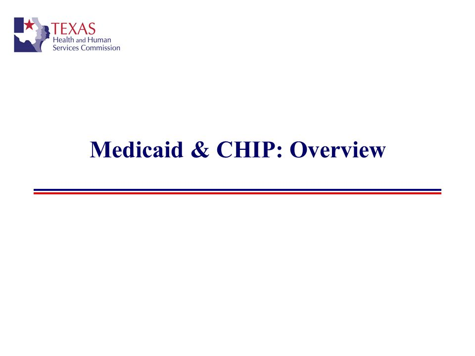 44 Texas Medicaid: FMAP Federal Medical Assistance Percentages (FMAP) Portion of total Medicaid costs paid by the federal government.