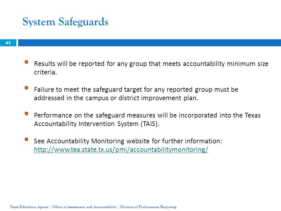 System Safeguards 42  Results will be reported for any group that meets accountability minimum size criteria.  Failure to meet the safeguard target