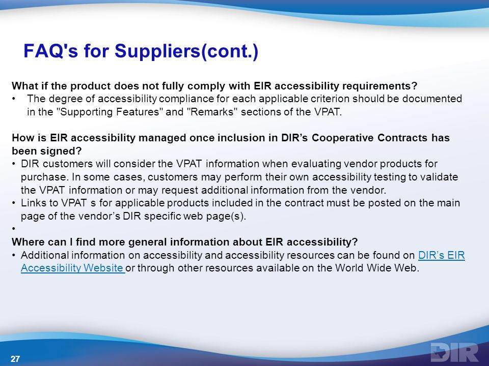 FAQ s for Suppliers(cont.) What if the product does not fully comply with EIR accessibility requirements.