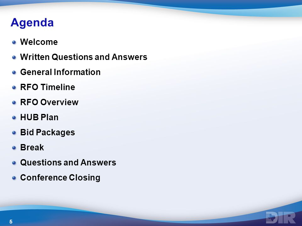Agenda Welcome Written Questions and Answers General Information RFO Timeline RFO Overview HUB Plan Bid Packages Break Questions and Answers Conference Closing 5