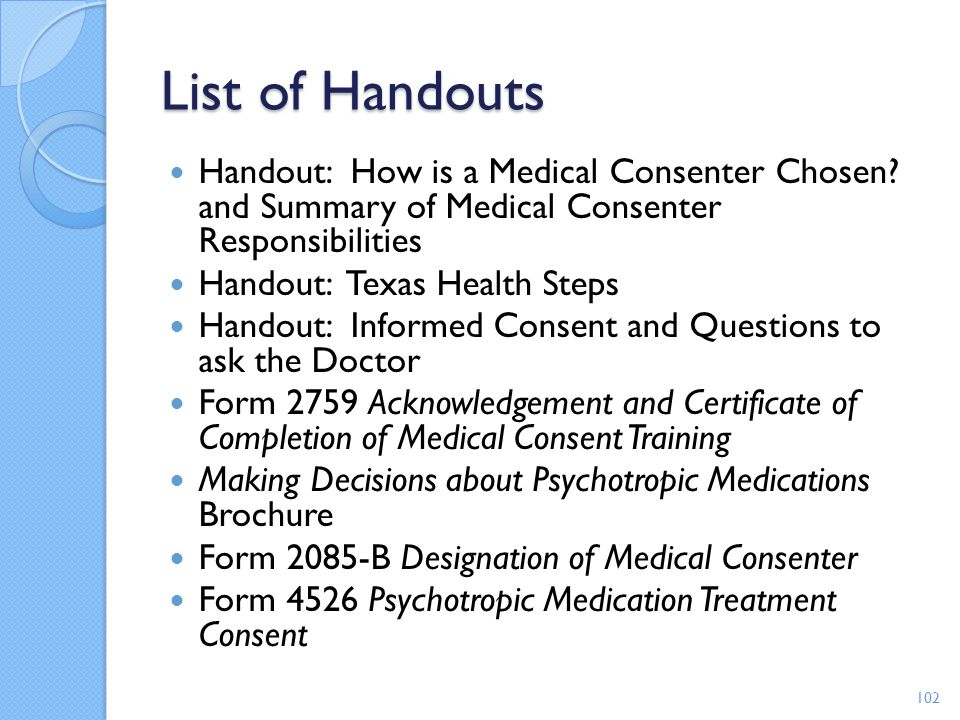 List of Handouts Handout: How is a Medical Consenter Chosen? and Summary of Medical Consenter Responsibilities Handout: Texas Health Steps Handout: In
