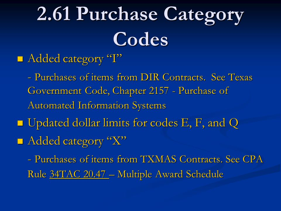 2.61 Purchase Category Codes Added category I Added category I - Purchases of items from DIR Contracts.