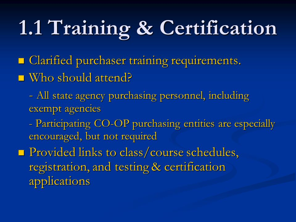 1.1 Training & Certification Clarified purchaser training requirements.