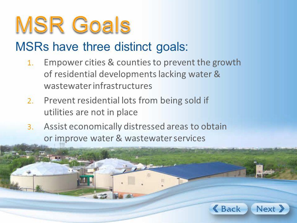 MSRs have three distinct goals: 1.