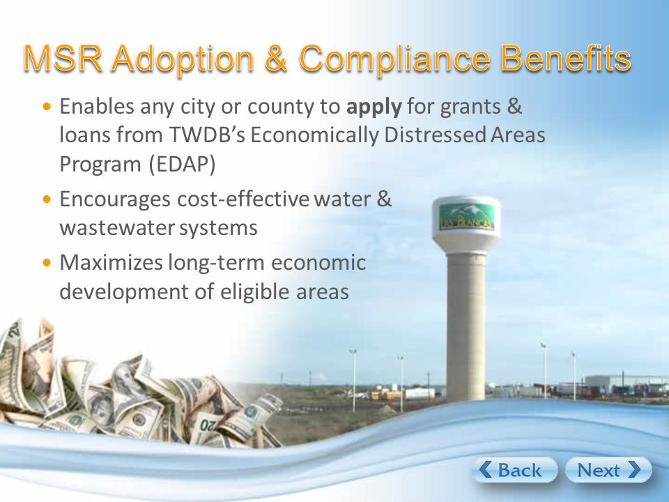 Enables any city or county to apply for grants & loans from TWDB's Economically Distressed Areas Program (EDAP) Encourages cost-effective water & wastewater systems Maximizes long-term economic development of eligible areas