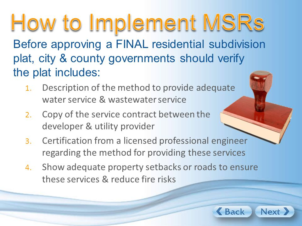 Before approving a FINAL residential subdivision plat, city & county governments should verify the plat includes: 1.
