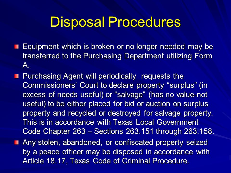 Disposal Procedures Equipment which is broken or no longer needed may be transferred to the Purchasing Department utilizing Form A. Purchasing Agent w