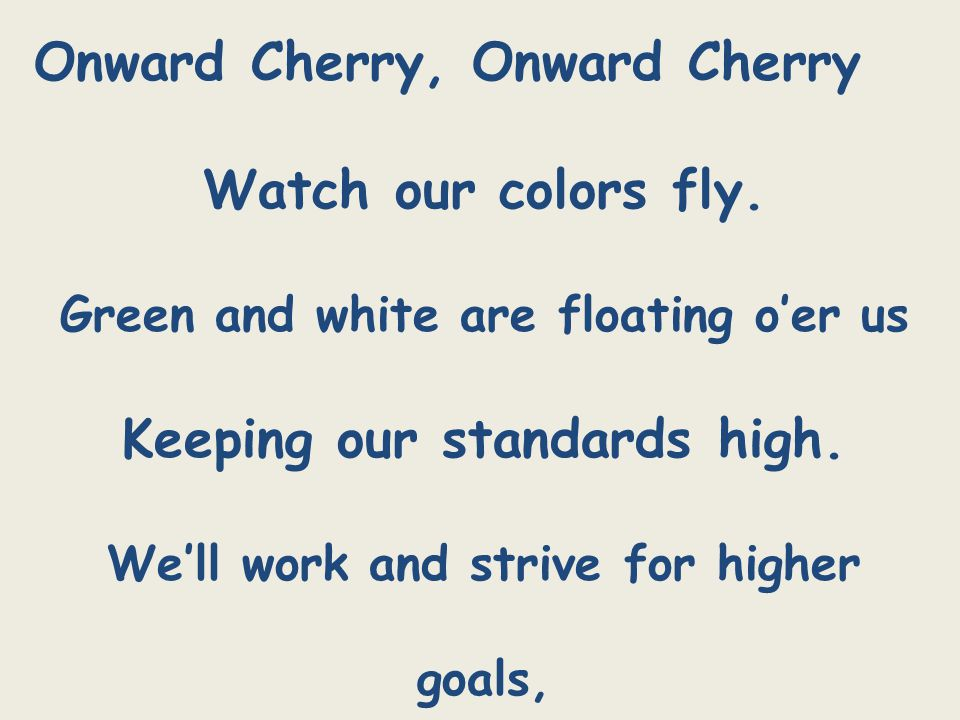 Onward Cherry, Onward Cherry Watch our colors fly.