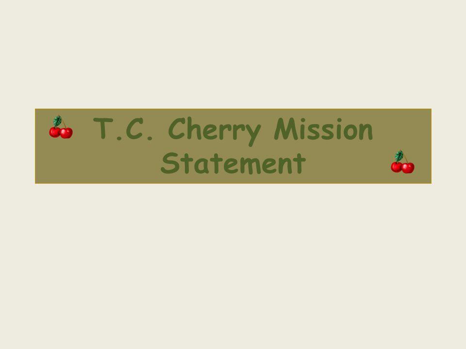 T.C. Cherry Mission Statement