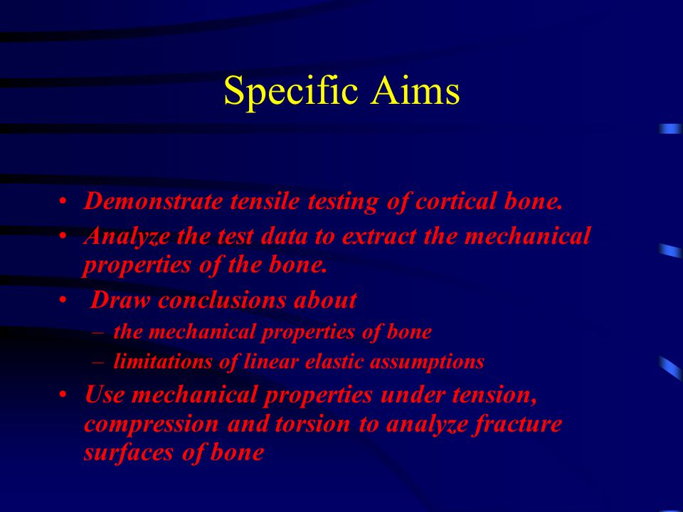 Specific Aims Demonstrate tensile testing of cortical bone.