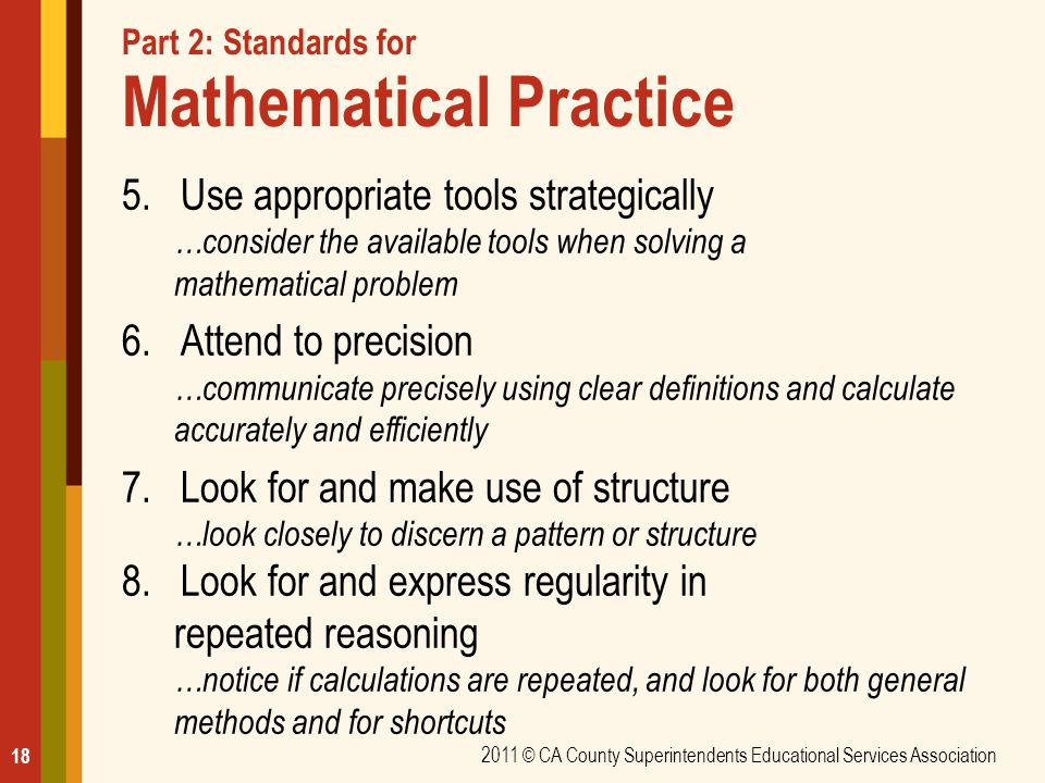 Part 2: Standards for Mathematical Practice 5.Use appropriate tools strategically …consider the available tools when solving a mathematical problem 6.