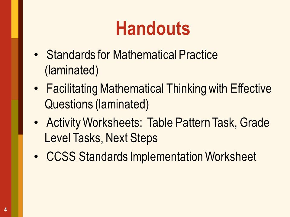 Reflection How might the information from this activity change the way you utilize instructional materials to effectively incorporate Standards for Mathematical Practice in your instruction.