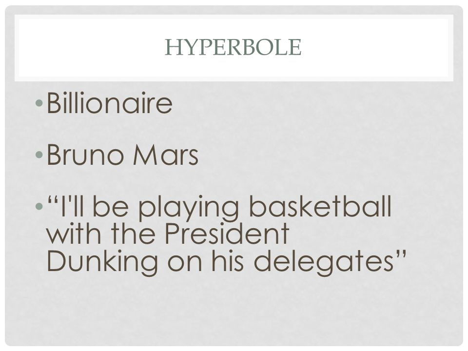 "HYPERBOLE Billionaire Bruno Mars ""I'll be playing basketball with the President Dunking on his delegates"""