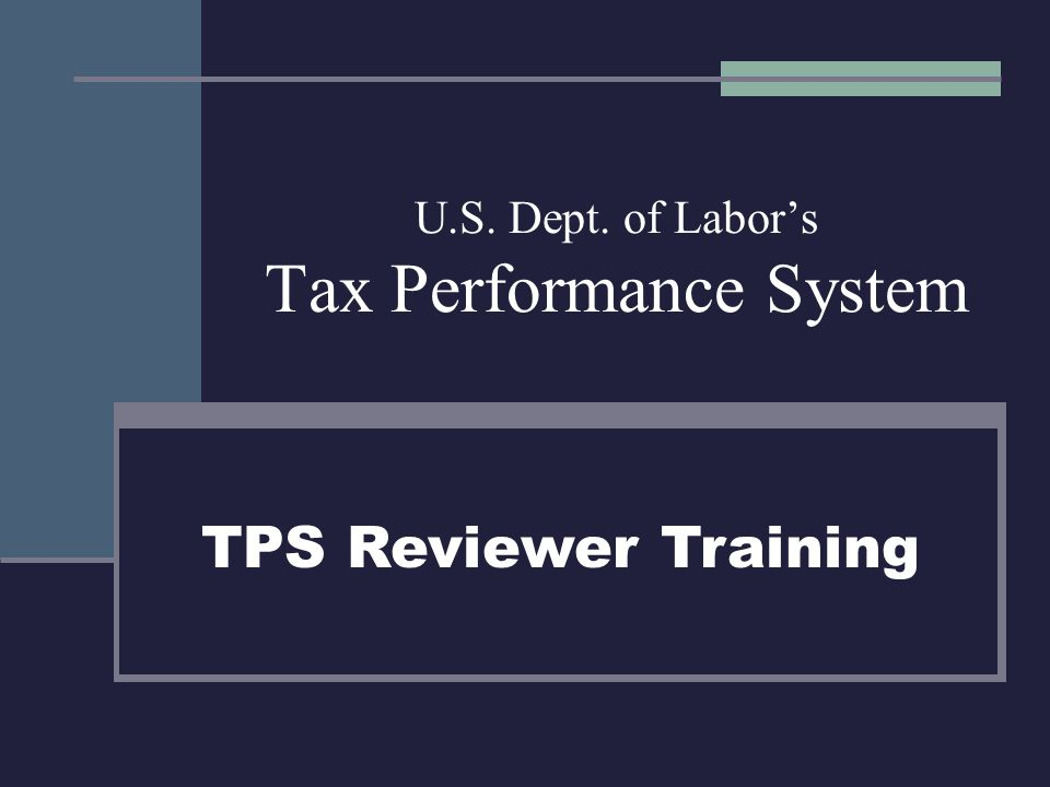 U.S. Dept. of Labor's Tax Performance System TPS Reviewer Training