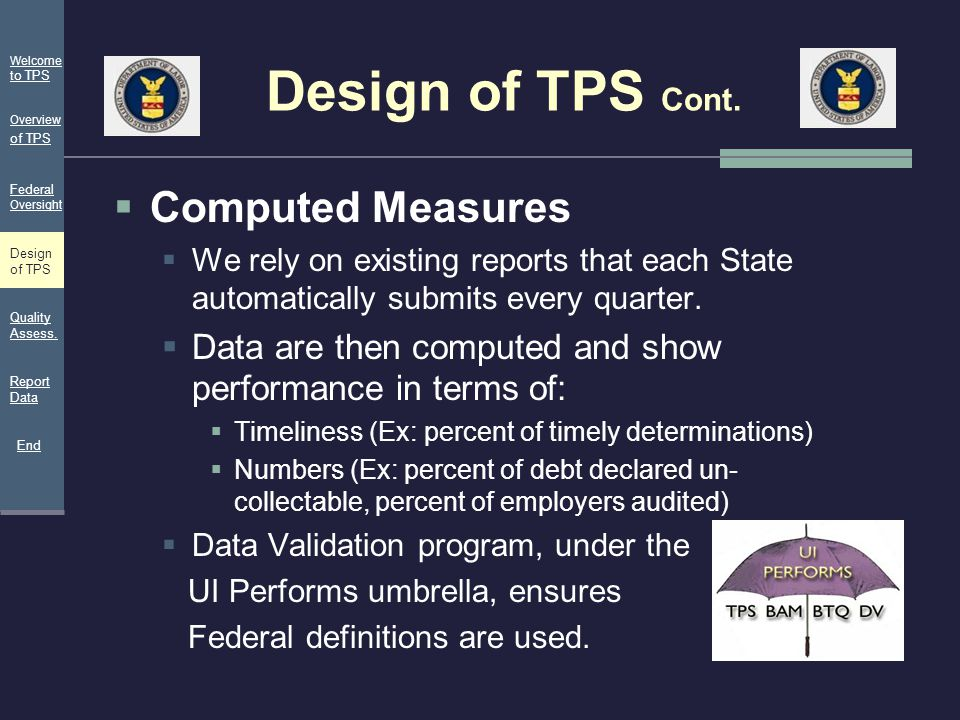 Design of TPS Cont.  Computed Measures  We rely on existing reports that each State automatically submits every quarter.  Data are then computed an