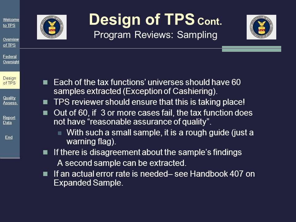 Design of TPS Cont. Program Reviews: Sampling Each of the tax functions' universes should have 60 samples extracted (Exception of Cashiering). TPS rev