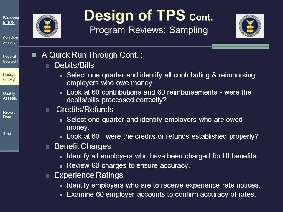 Design of TPS Cont. Program Reviews: Sampling A Quick Run Through Cont. : Debits/Bills Select one quarter and identify all contributing & reimbursing