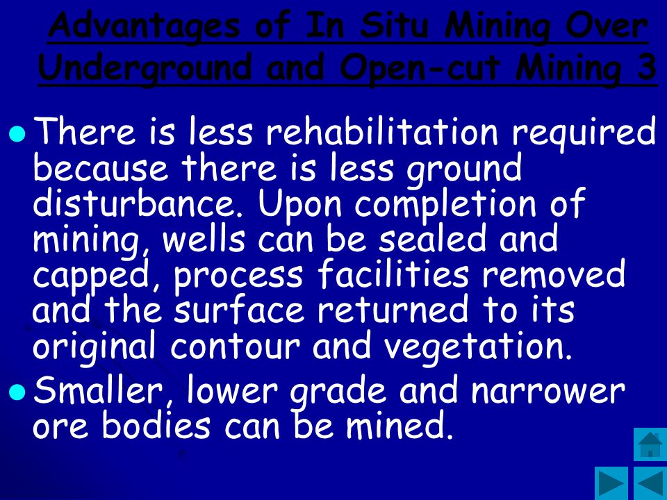 Advantages of In Situ Mining Over Underground and Open-cut Mining 2 There is no solid waste. Waste is confined to evaporation ponds. It is less costly