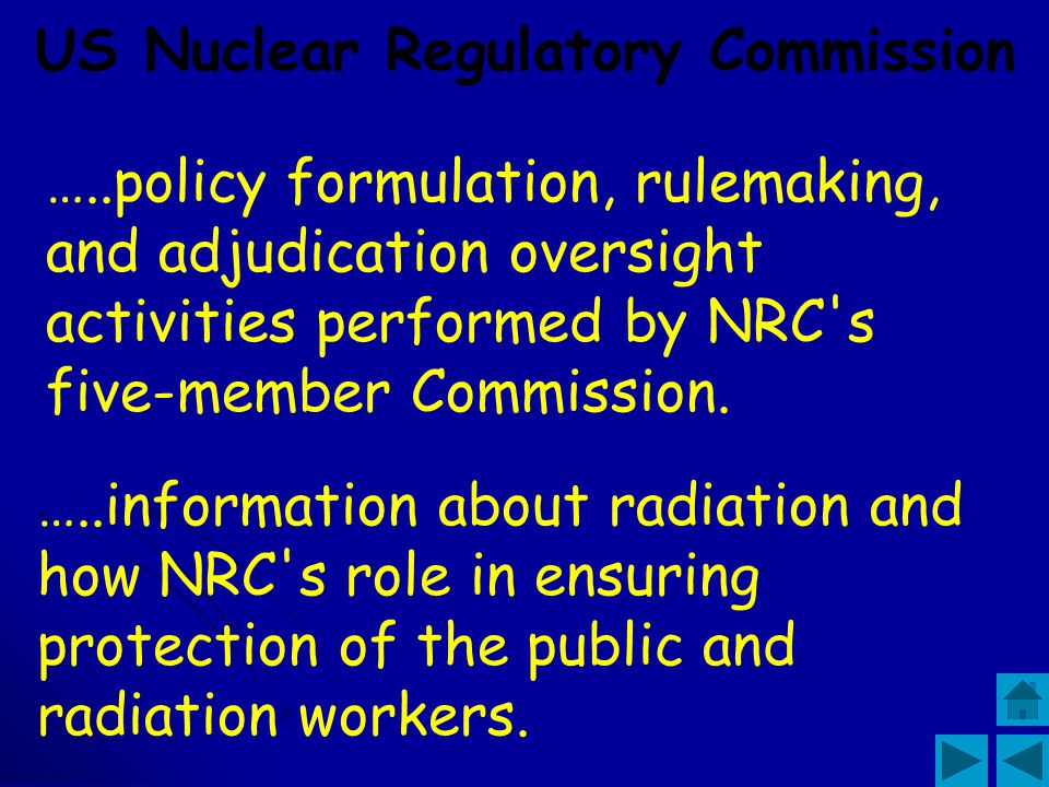 US Nuclear Regulatory Commission NRC's primary mission is to protect the public health and safety, and the environment from the effects of radiation f