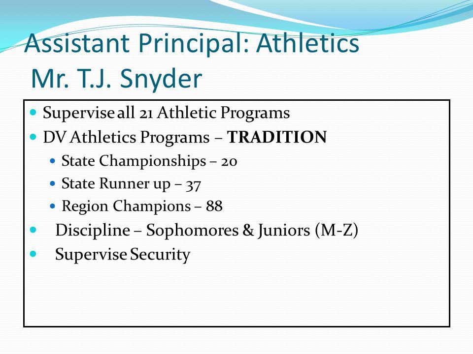 Assistant Principal: Athletics Mr. T.J.