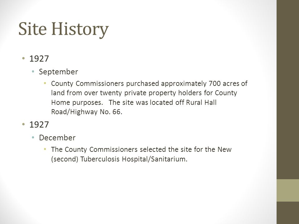 Site History 1927 September County Commissioners purchased approximately 700 acres of land from over twenty private property holders for County Home purposes.