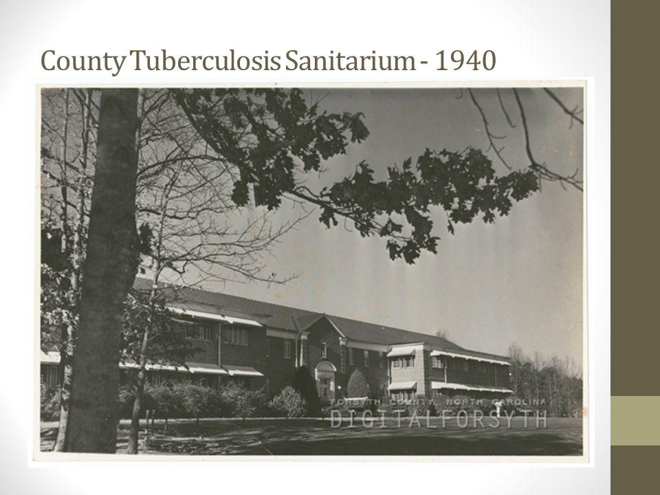 County Tuberculosis Sanitarium - 1940
