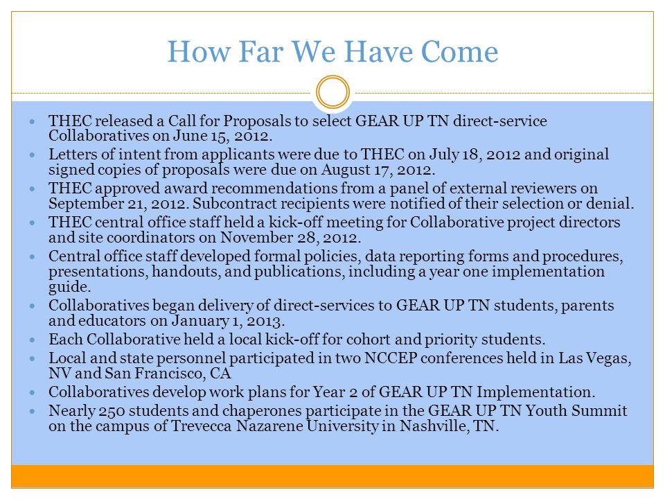 How Far We Have Come THEC released a Call for Proposals to select GEAR UP TN direct-service Collaboratives on June 15, 2012.