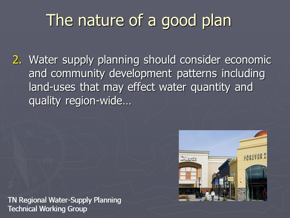 TN Regional Water-Supply Planning Technical Working Group TN Regional Water-Supply Planning Technical Working Group 2.Water supply planning should con