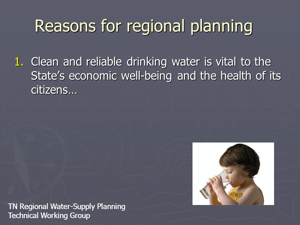TN Regional Water-Supply Planning Technical Working Group TN Regional Water-Supply Planning Technical Working Group Reasons for regional planning 1.Cl