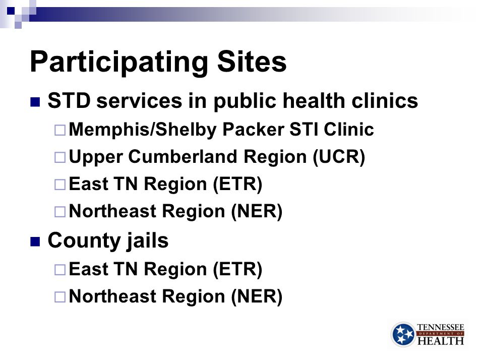 East TN Region (ETR) – Jails 4 initial sites recruited, clinics established (Claiborne, Hamblen, Campbell, Blount) 2 additional sites identified for future clinics (Sevier & Anderson) 4