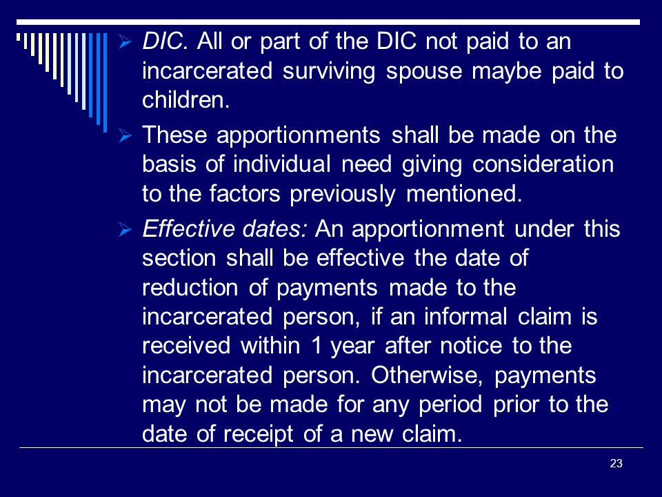 DIC. All or part of the DIC not paid to an incarcerated surviving spouse maybe paid to children.