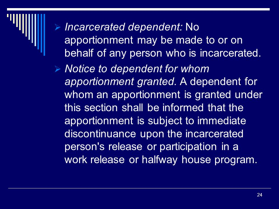  Incarcerated dependent: No apportionment may be made to or on behalf of any person who is incarcerated.