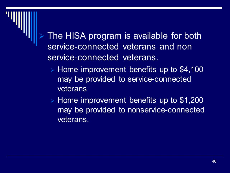 The HISA program is available for both service-connected veterans and non service-connected veterans.