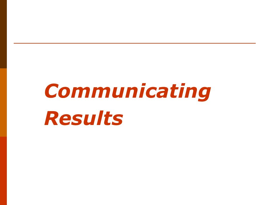 Communicating Results