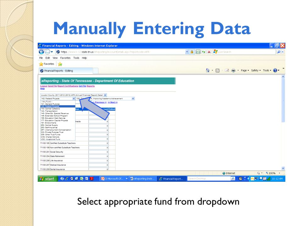 Manually Entering Data Select appropriate fund from dropdown