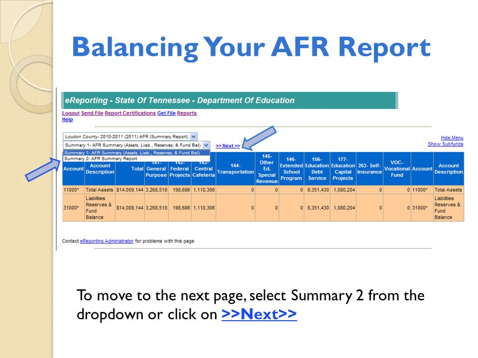 Balancing Your AFR Report To move to the next page, select Summary 2 from the dropdown or click on >>Next>>