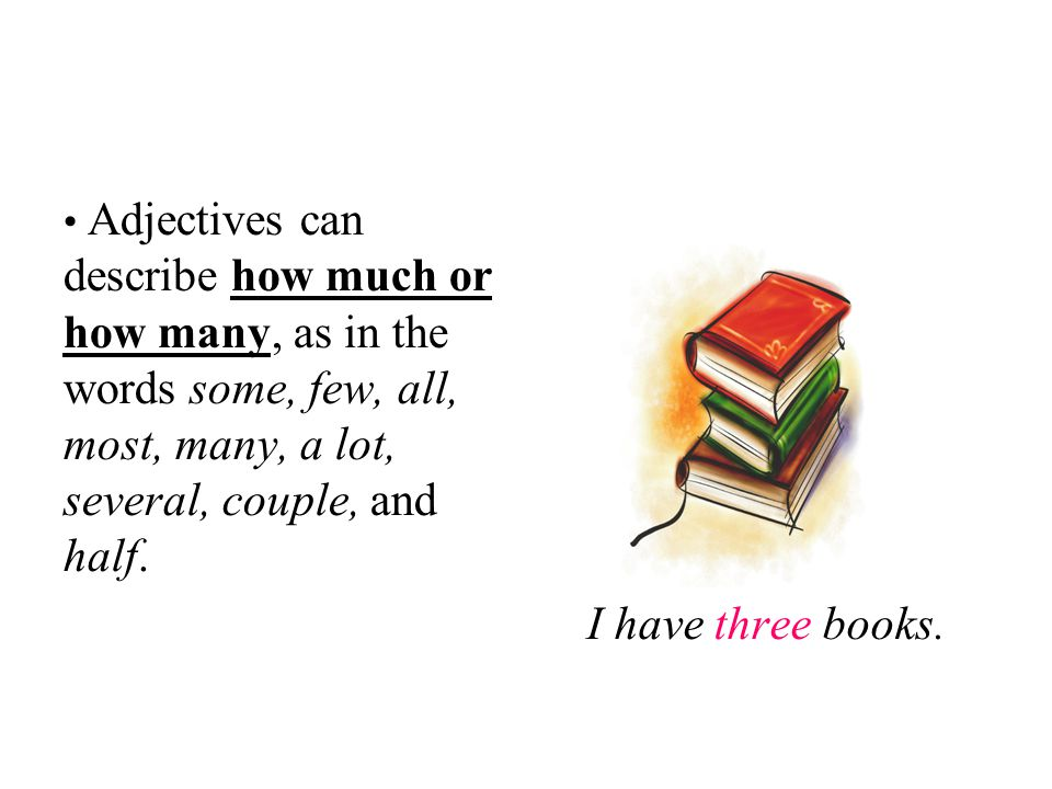 Adjectives can also tell which noun you are describing : this, that, these, those **first, second,...