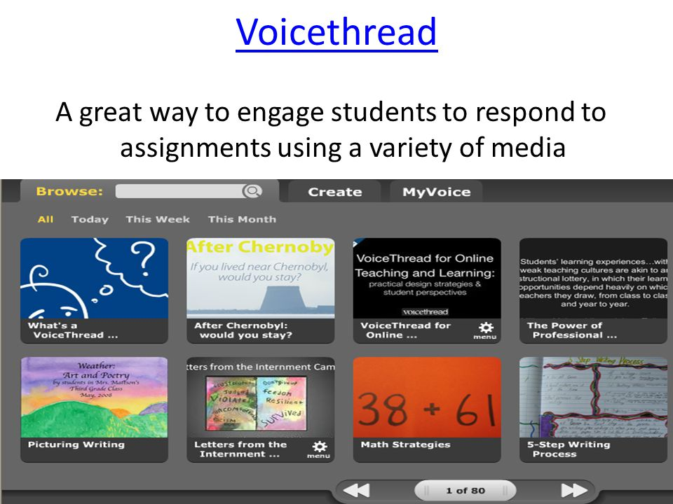 Voicethread A great way to engage students to respond to assignments using a variety of media
