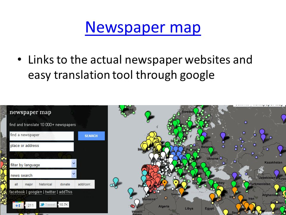 Newspaper map Links to the actual newspaper websites and easy translation tool through google