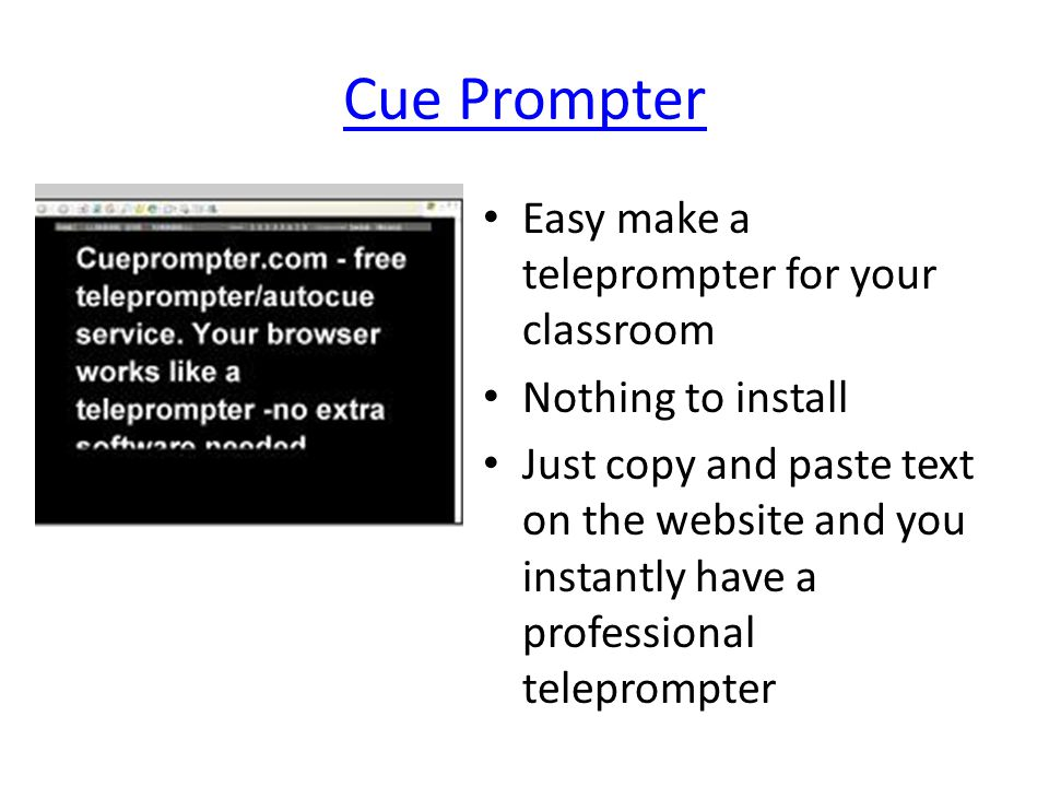 Cue Prompter Easy make a teleprompter for your classroom Nothing to install Just copy and paste text on the website and you instantly have a professional teleprompter