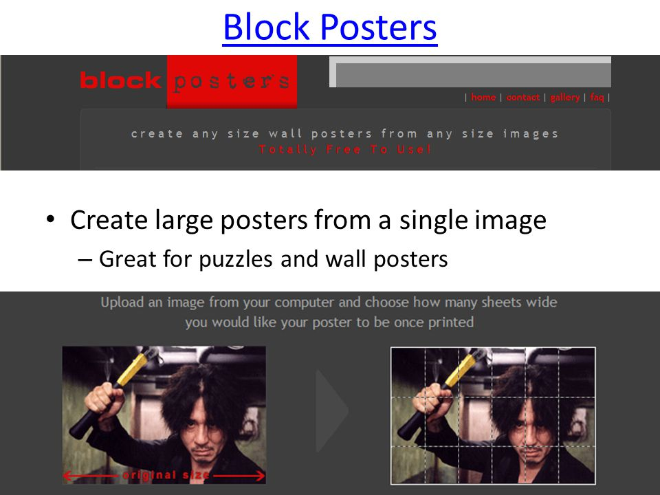 Block Posters Create large posters from a single image – Great for puzzles and wall posters