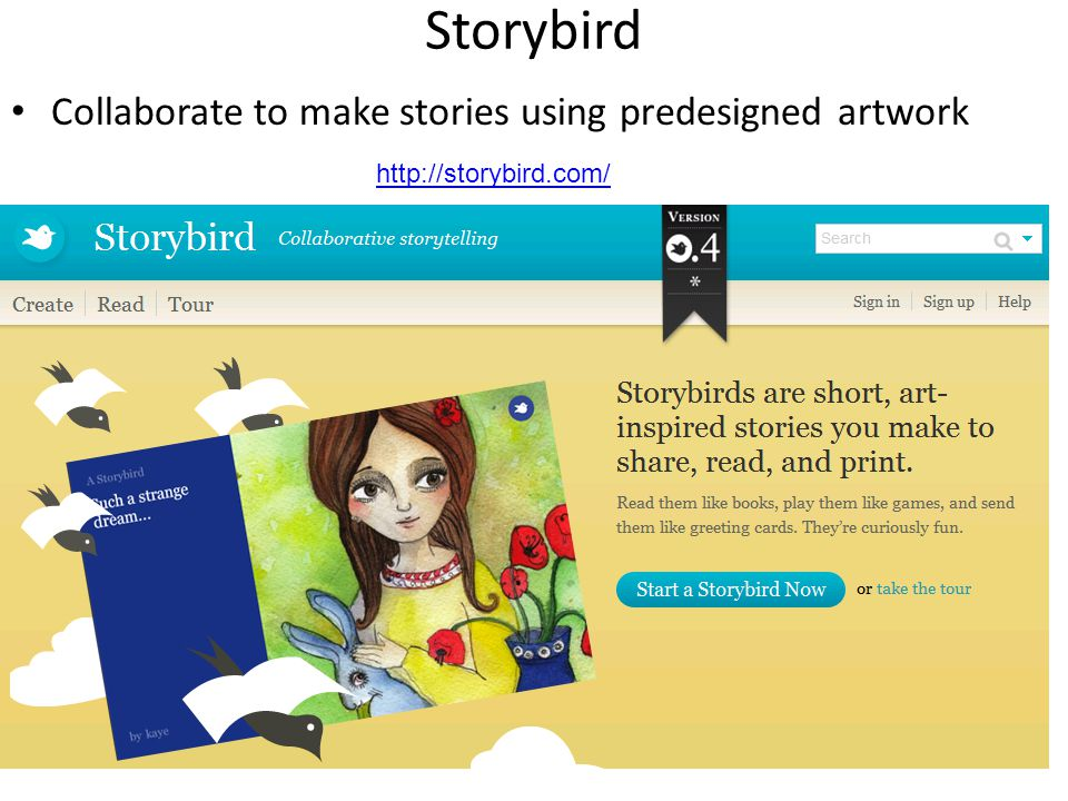 Storybird Collaborate to make stories using predesigned artwork http://storybird.com/