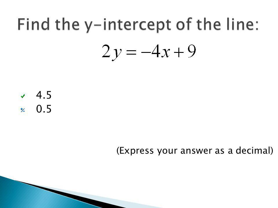 4.5 0.5 (Express your answer as a decimal)