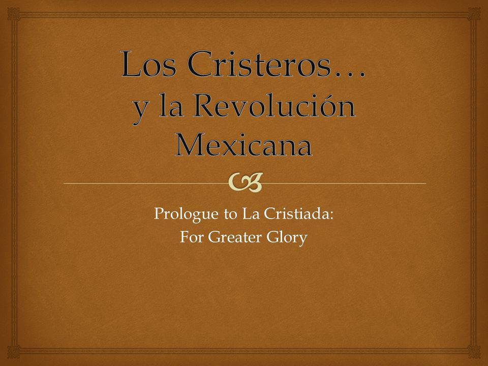 Prologue to La Cristiada: For Greater Glory